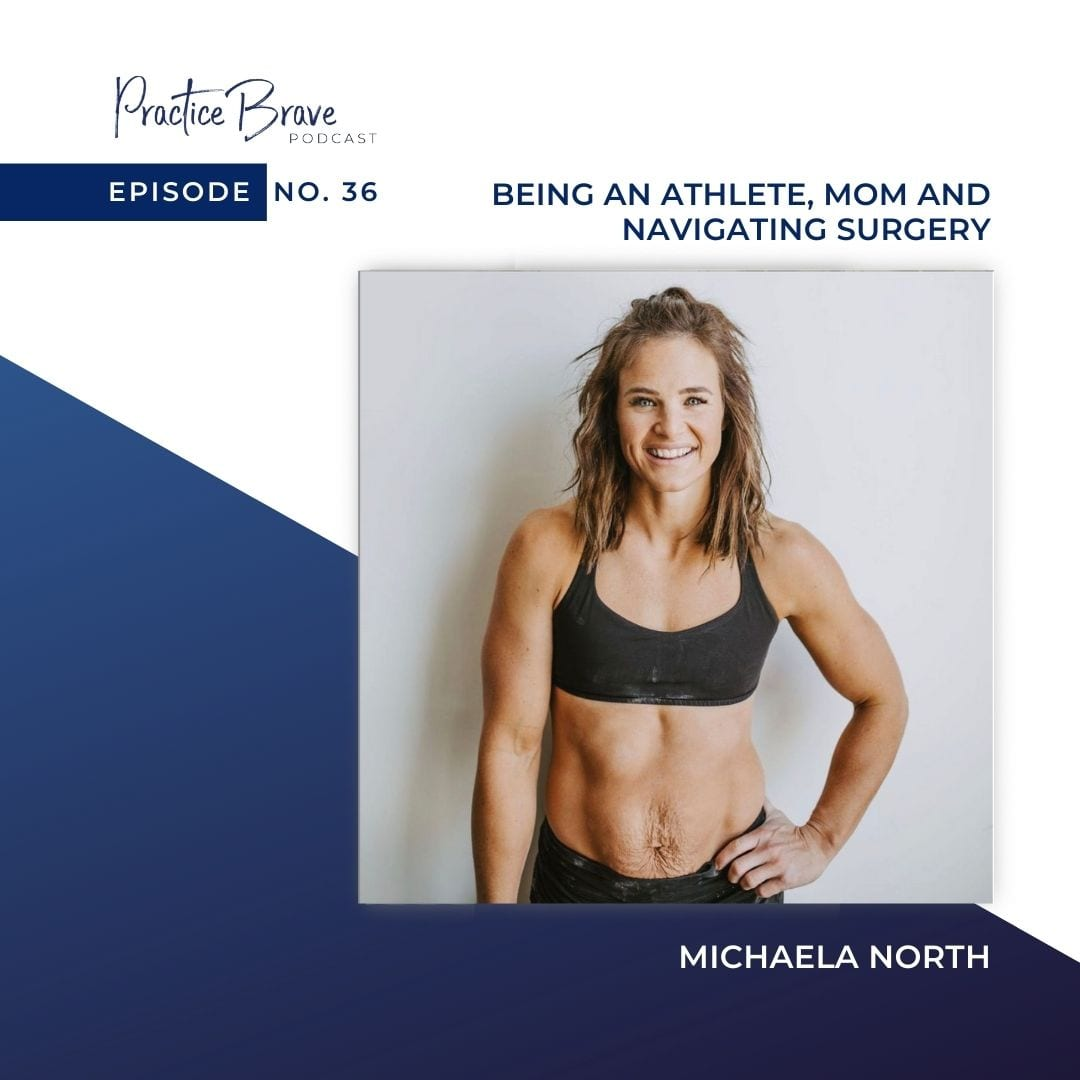 Episode 36: Michaela North on Being an Athlete, Mom and Navigating Surgery