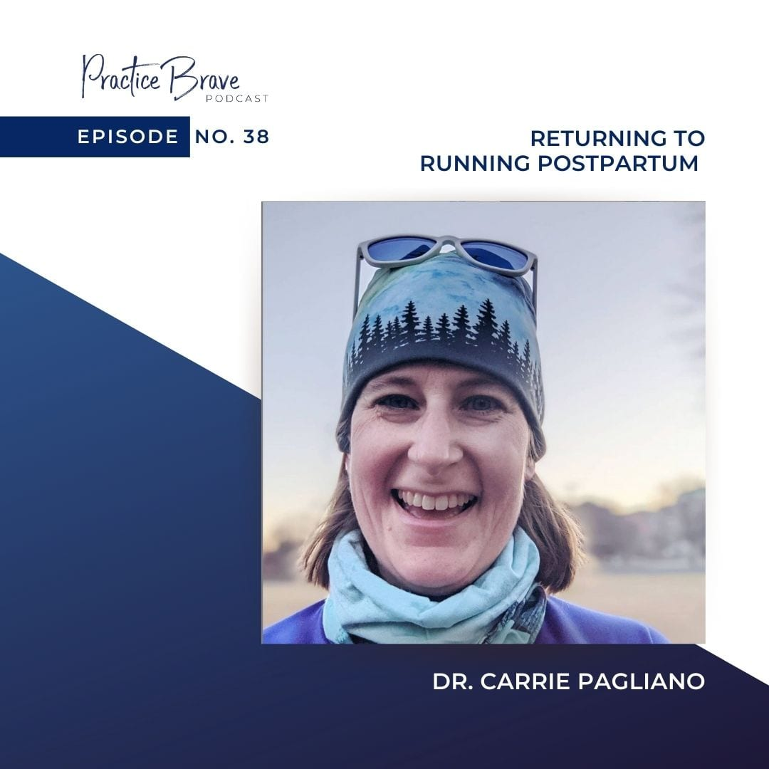 Episode 38: Returning To Running Postpartum With Dr. Carrie Pagliano