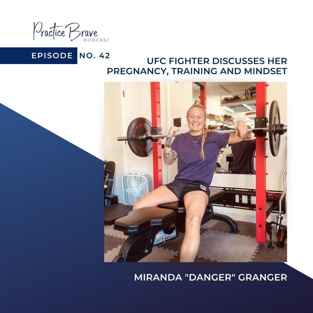 Episode 42: UFC Fighter Miranda Granger Discusses Her Pregnancy, Training and Mindset