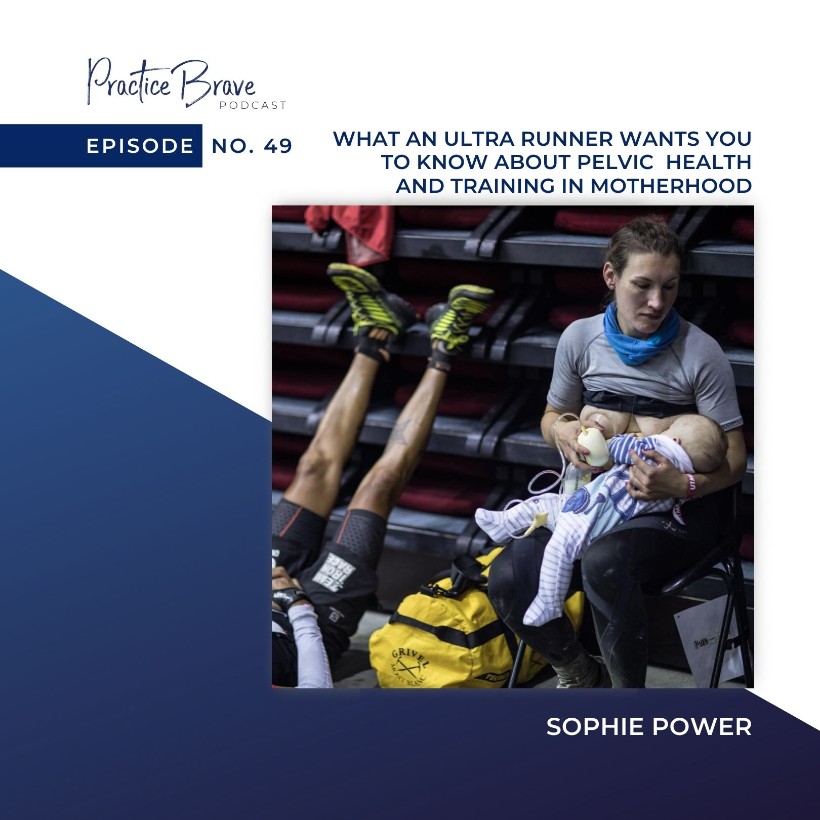 Episode 49: What Ultra Runner Sophie Power Wants You To Know About Pelvic Health And Training In Motherhood